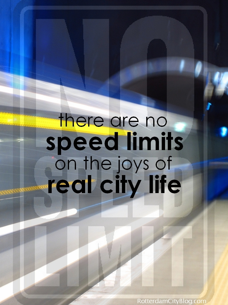 Quote about living in cities without speed limits